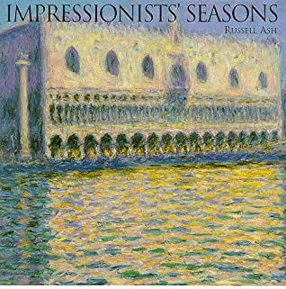 Impressionists' Seasons by Russell Ash