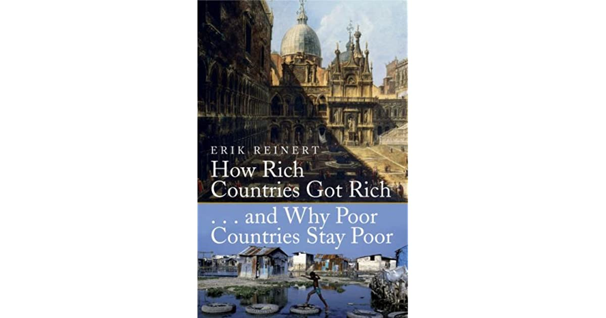 How Rich Countries Got Rich And Why Poor Countries Stay Poor By - Rich countries and poor countries