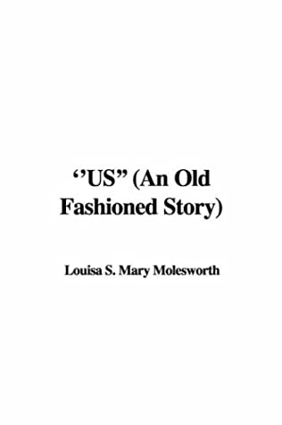Us (an Old Fashioned Story)
