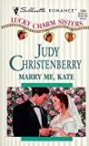 Marry Me Kate (Lucky Charm Sisters #1)