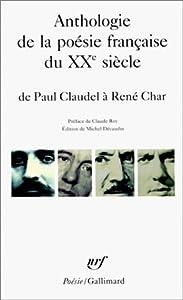 Anthologie de la poesie française du XXè siècle, de Paul Claudel à René Char