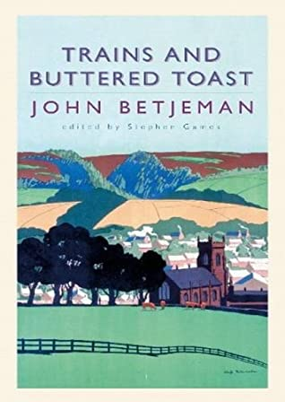 Trains and Buttered Toast