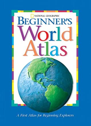 National Geographic Kids Beginner S World Atlas By National