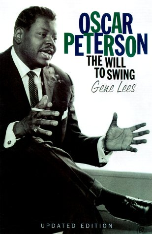 Oscar Peterson: The Will to Swing