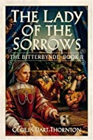 The Lady of the Sorrows (The Bitterbynde, #2)