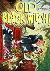 Old Black Witch! by Wende Devlin
