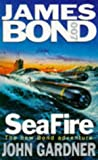 SeaFire (John Gardner's Bond, #14)
