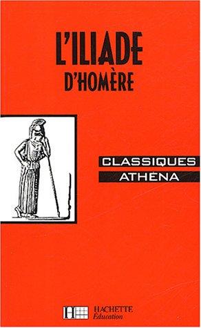 Classiques Athéna - Homère : l'Illiade, extraits