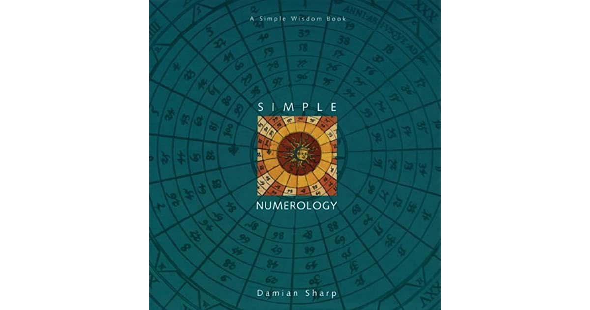 Simple Numerology: A Simple Wisdom Book by Damian Sharp