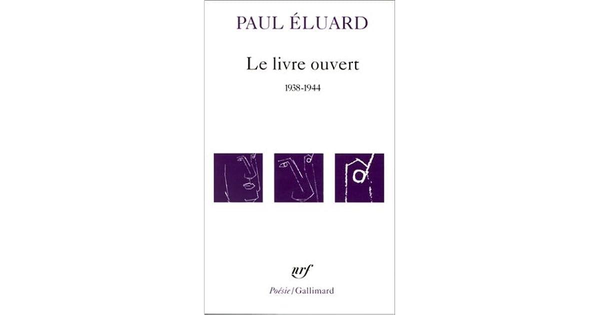 Le Livre Ouvert 1938 1944 By Paul Eluard