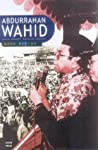 Abdurrahman Wahid, Muslim Democrat, Indonesian President: A View from the Inside