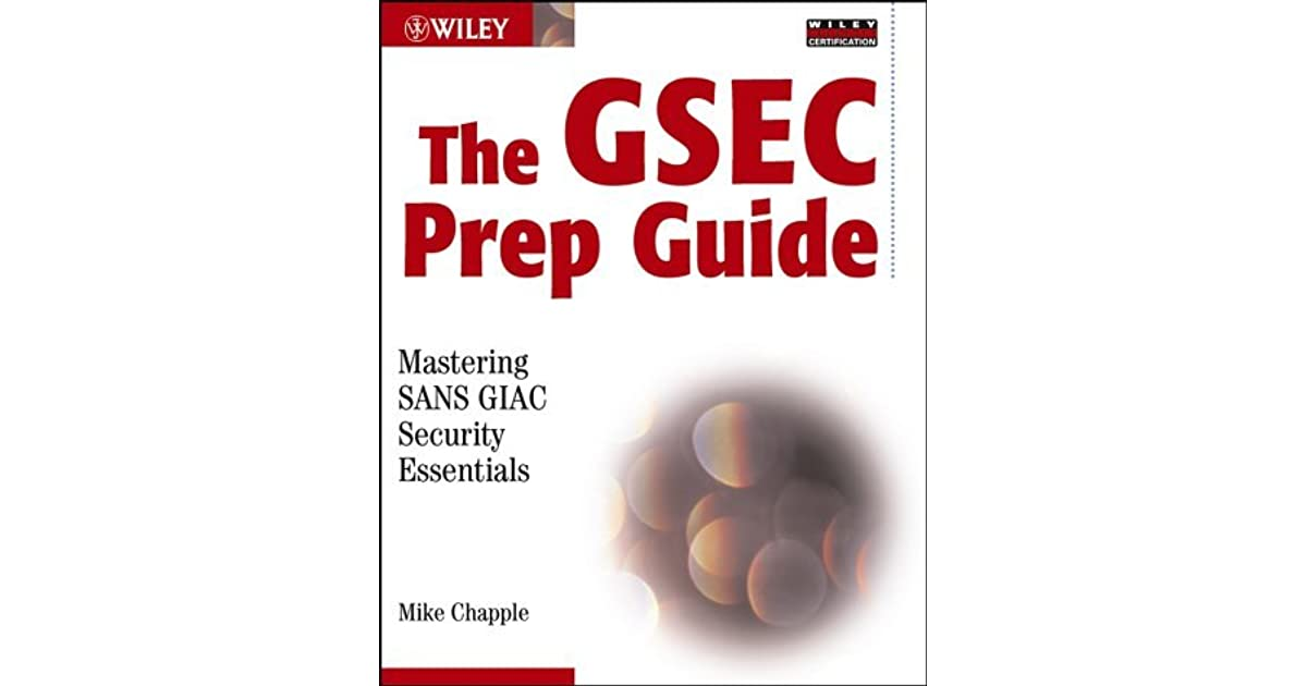 The Gsec Prep Guide Mastering Sans Giac Security Essentials By Mike