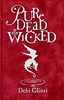 Pure Dead Wicked (Pure Dead, #2)