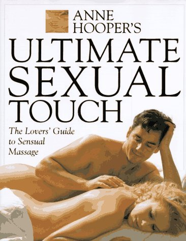 The Sensual Touch Lovers' Guide to Massage