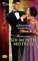 Six-Month Mistress (The Mistresses, #2) (Silhouette Desire, #1802)