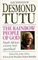 The Rainbow People Of God: South Africa's Victory Over Apartheid