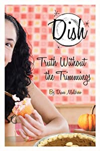 Truth Without the Trimmings (Dish, #5)