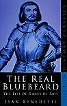The Real Bluebeard: The Life of Gilles de Rais