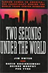 Two Seconds Under the World:Terror Comes to America-The Conspiracy Behind the World Trade Center Bombing