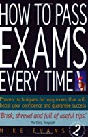 How to Pass Exams Every Time