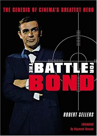 The Battle for Bond: The Genesis of Cinema's Greatest Hero