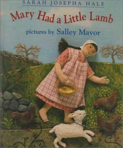 Mary Had a Little Lamb Sarah Josepha Hale, Salley Mavor