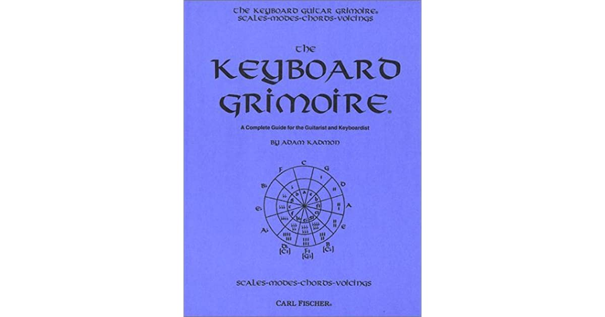 Keyboard Grimoire A Complete Guide For The Guitarist And