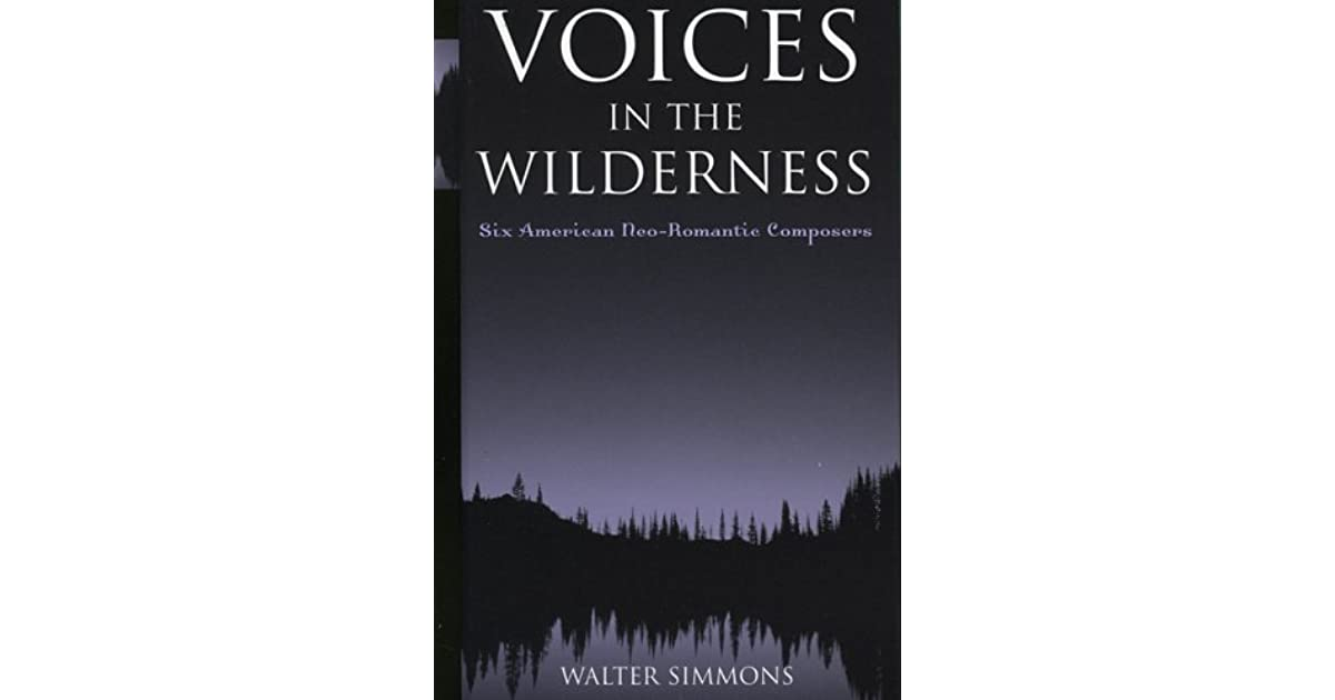 Voices In The Wilderness: Six American Neo Romantic