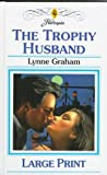 The Trophy Husband by Lynne Graham
