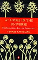 At Home in the Universe: The Search for Laws of Self-organisation and Complexity