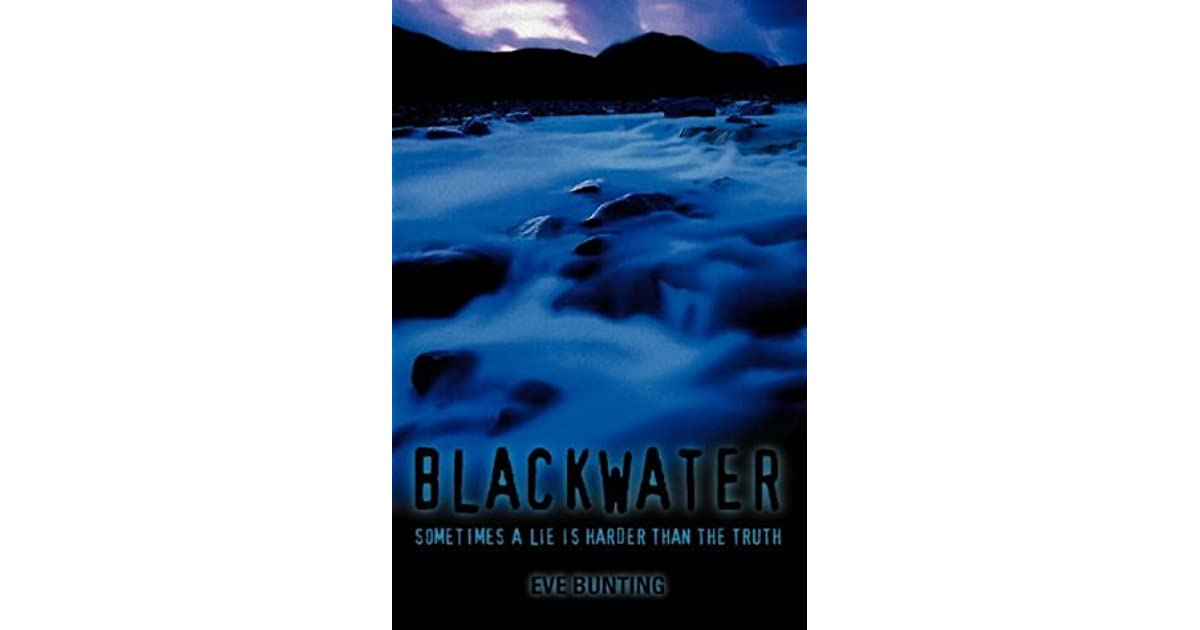 blackwater eve bunting essay Eve bunting, author, ronald himler,  who wants to hire a gardener for a day's work eager to earn the badly needed pay, francisco assures ben that his grandfather is a skilled gardener (abuelo.