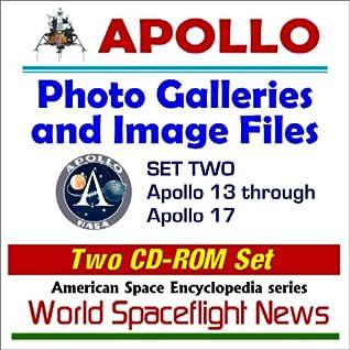 Apollo Photo Galleries And Image Files   Set Two: Apollo 13 Through Apollo 17 (Two Cd Rom Set)