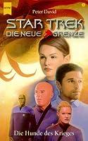 Star Trek. Die Neue Grenze 05. Die Hunde Des Krieges (Star Trek: New Frontier, #7)