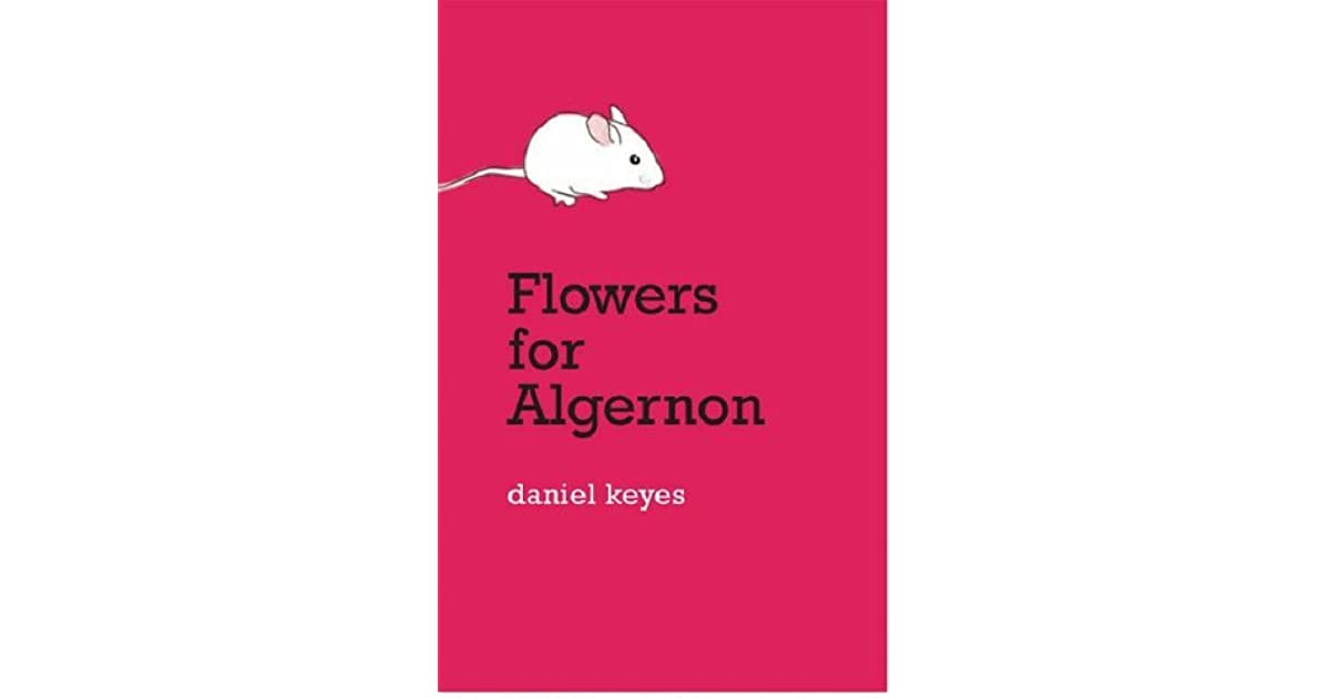 a character analysis of daniel keyes novel flowers for algernon Flowers for algernon is a novel written by daniel keyes the book received critical acclaim and is still considered one of the classics of the 20th century.