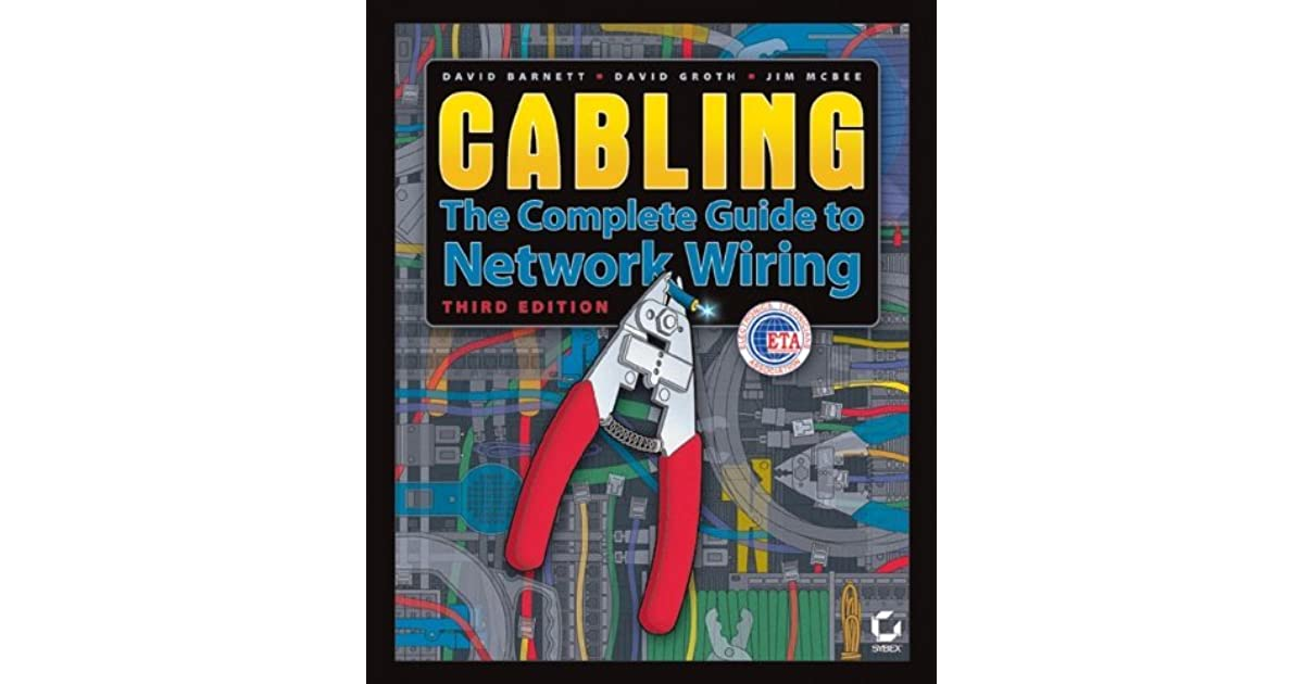 Sensational Cabling The Complete Guide To Network Wiring By David Barnett Wiring 101 Akebretraxxcnl