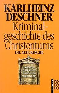 Die Alte Kirche (Kriminalgeschichte des Christentums, #3)