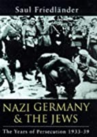 Nazi Germany and the Jews: The Years of Persecution, 1933-39