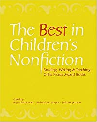 The Best In Children's Nonfiction: Reading, Writing, And Teaching Orbis Pictus Award Books