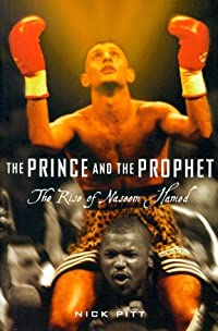 The Prince and the Prophet: The Rise of Naseem Hamed