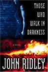 Those Who Walk in Darkness (Soledad O'Roark, #1)