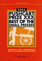 Pushcart Prize XXX: Best of the Small Presses, 2006