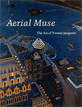 Aerial Muse: The Art of Yvonne Jacquette