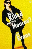 Who Killed Marilyn Monroe? by Liz Evans