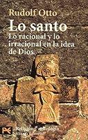 Lo Santo: Lo Racional y Lo Irracional en la Idea de Dios
