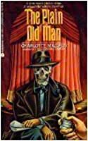 The Plain Old Man (Sarah Kelling and Max Bittersohn Mystery #6)