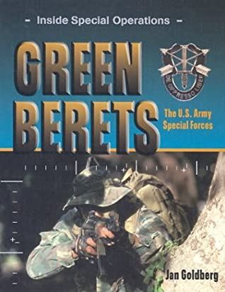 Green Berets: The U S  Army Special Forces by Jan Goldberg
