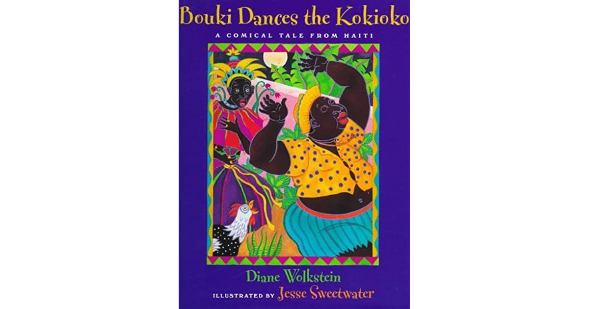 Dancing With Haitians At La Fete De >> Bouki Dances The Kokioko A Comical Tale From Haiti By Diane Wolkstein