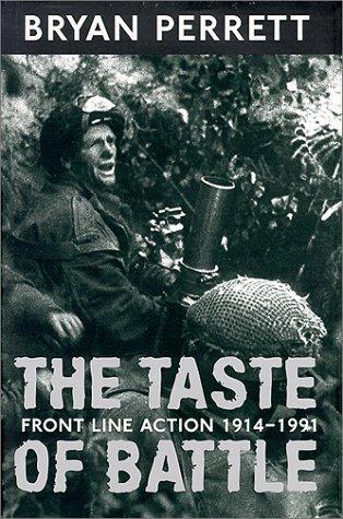 The Taste of Battle: Front Line Action 1914-1991