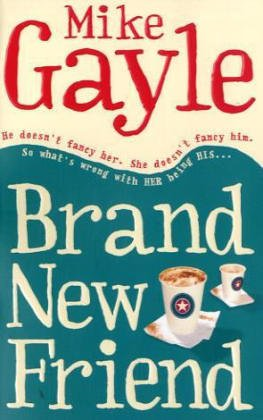 Ebook Brand New Friend By Mike Gayle