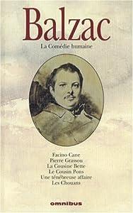 Facino Cane ; Pierre Grassou ; La Cousine Bette ; Le Cousin Pons ; Une ténébreuse affaire ; Les Chouans (La Comédie Humaine, tome 3)